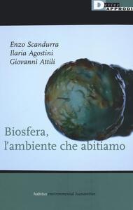 Libro Biosfera, l'ambiente che abitiamo Enzo Scandurra Ilaria Agostini Giovanni Attili