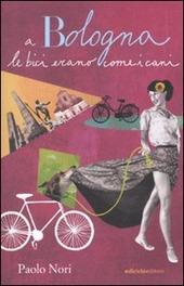 Copertina  A Bologna le bici erano come i cani
