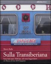 Copertina  Sulla Transiberiana : sette fusi orari, 9200 km, sul treno leggendario da Mosca al mar del Giappone