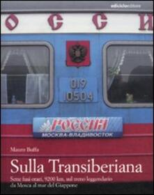 Cefalufilmfestival.it Sulla Transiberiana. Sette fusi orari, 9200 km, sul treno leggendario da Mosca al mar del Giappone Image