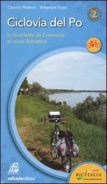 Mercatinidinataletorino.it Ciclovia del Po. Secondo tratto. In bicicletta da Cremona al mare Adriatico Image