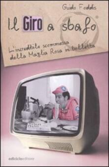 Il Giro a sbafo. Lincredibile scommessa della Maglia Rosa in bolletta.pdf