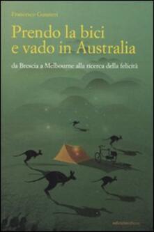 Antondemarirreguera.es Prendo la bici e vado in Australia. Da Brescia a Melbourne alla ricerca della felicità Image