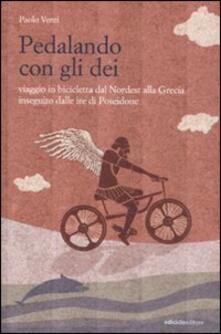 Listadelpopolo.it Pedalando con gli dei. Viaggio in bicicletta dal nordest alla Grecia inseguito dalle ire di Poseidone Image