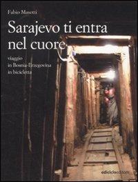 Sarajevo ti entra nel cuore...