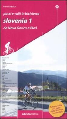 Ristorantezintonio.it Passi e valli in bicicletta. Slovenia. Vol. 1: Da Nova Gorica a Bled. Image