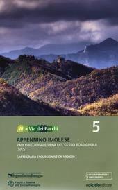 Alta via dei parchi 1:50.000. Vol. 5: Appennino imolese. Parco regionale Vena del Gesso Romagnola ovest.