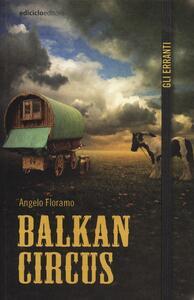 Balkan Circus - Angelo Floramo - copertina