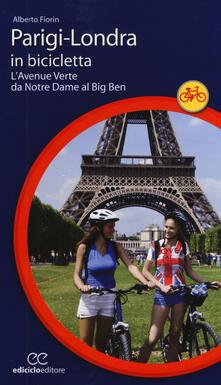 Voluntariadobaleares2014.es Parigi-Londra in bicicletta. L'Avenue Verte da Notre Dame al Big Ben Image