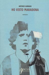 Libro Ho visto Maradona Antonio Gurrado