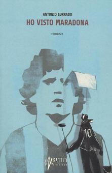 Ho visto Maradona - Antonio Gurrado - copertina