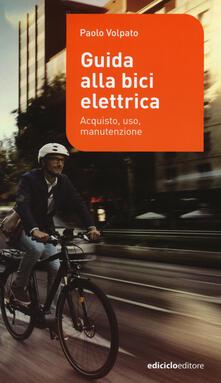 Liberauniversitascandicci.it Guida alla bici elettrica. Acquisto, uso e manutenzione Image
