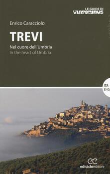Filippodegasperi.it Trevi. Nel cuore dell'Umbria-In the heart of Umbria Image