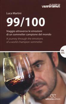 Grandtoureventi.it 99/100. Viaggio attraverso le emozioni di un sommelier campione del mondo. Ediz. italiana e inglese Image