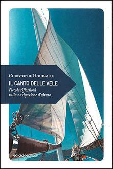 Il canto delle vele. Piccole riflessioni sulla navigazione daltura.pdf