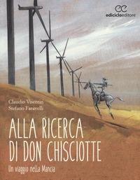 Alla ricerca di don Chisciotte. Un viaggio nella Mancia - Visentin Claudio Faravelli Stefano - wuz.it