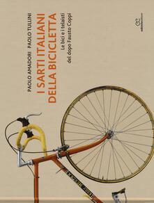 Grandtoureventi.it I sarti italiani della bicicletta. Le bici e i telaisti del dopo Fausto Coppi. Ediz. illustrata Image