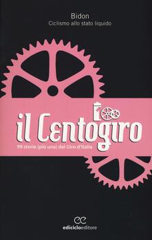 Il Centogiro. 99 storie (più una) dal Giro d'Italia - copertina