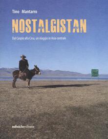 Listadelpopolo.it Nostalgistan. Dal Caspio alla Cina, un viaggio in Asia centrale Image