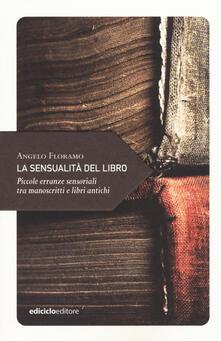 Ristorantezintonio.it La sensualità del libro. Piccole erranze sensoriali tra manoscritti e libri antichi Image