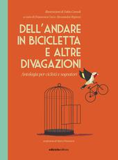 Copertina  Dell'andare in bicicletta e altre divagazioni : antologia per ciclisti e sognatori