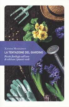 Listadelpopolo.it La tentazione del giardino. Piccolo florilegio sull'arte di coltivare i piaceri verdi Image