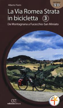 Capturtokyoedition.it La via Romea Strata in bicicletta. Ediz. a spirale. Vol. 3: Da Montagnana a Fucecchio-San Miniato. Image