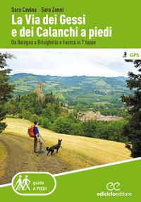 La La Via dei Gessi e dei Calanchi a piedi. Da Bologna a Brisighella e Faenza in 7 tappe - Cavina Sara Zanni Sara - wuz.it