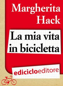La mia vita in bicicletta - Margherita Hack - ebook