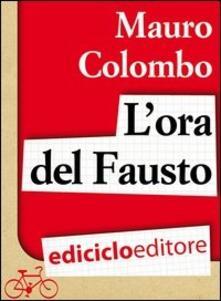 L' ora del Fausto - Mauro Colombo - ebook