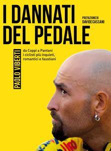 I dannati del pedale. Da Coppi a Pantani i ciclisti più inquieti, romantici e faustiani - Paolo Viberti - ebook