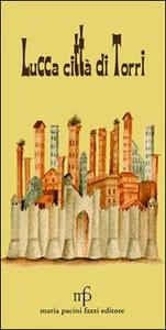 Lucca città di torri