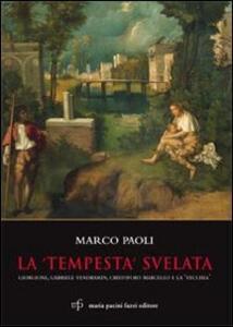 La «Tempesta» svelata. Giorgione, Gabriele Vendramin, Cristoforo Marcello e la «vecchia»
