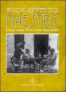 Ristorantezintonio.it Buon appetito maestro! Giacomo Puccini recipes. Ediz. italiana e inglese Image