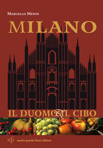 Milano. Il duomo e il cibo