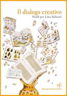 Il dialogo creativo. Studi per Lina Bolzoni.pdf