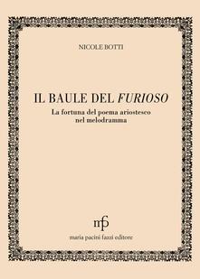 Ristorantezintonio.it Il baule del Furioso. La fortuna del poema ariostesco nel melodramma Image