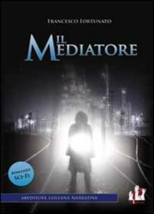 Il mediatore - Francesco Fortunato - copertina