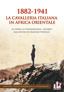 Filippodegasperi.it 1882-1941. La Cavalleria italiana in Africa orientale Image
