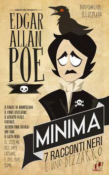 Minima. 7 racconti neri (e uno bizzarro) - Edgar Allan Poe - copertina