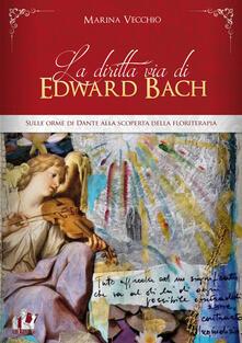 Daddyswing.es La diritta via di Edward Bach. Sulle orme di Dante alla scoperta della floriterapia Image