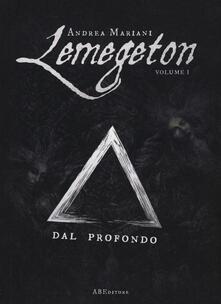Dal profondo. Lemegeton. Vol. 1 - Andrea Mariani - copertina