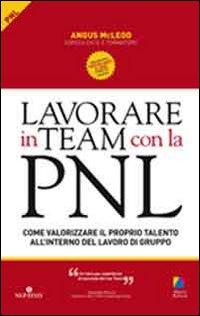 Lavorare in team con la PNL...