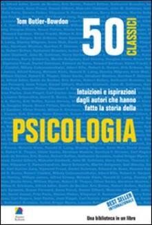 Fondazionesergioperlamusica.it 50 classici della psicologia. Intuizioni e ispirazioni dagli autori che hanno fatto la storia della psicologia Image