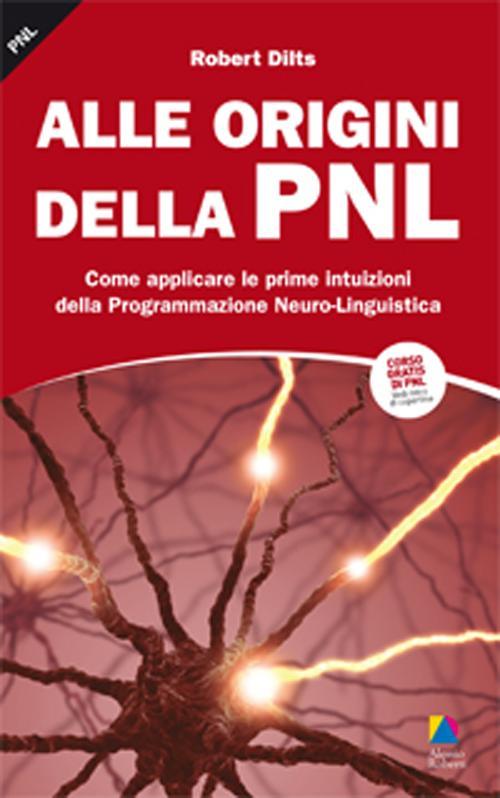 Alle origini della PNL. Com...