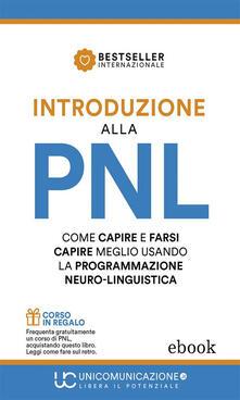Introduzione alla PNL. Come capire e farsi capire meglio usando la Programmazione Neuro-Linguistica - Jerry Richardson - ebook