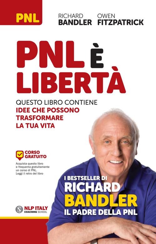 PNL è libertà. Questo libro...