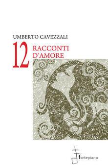 Rallydeicolliscaligeri.it Dodici raconti d'amore Image