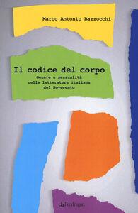 Il codice del corpo. Genere e sessualità nella letteratura italiana del Novecento