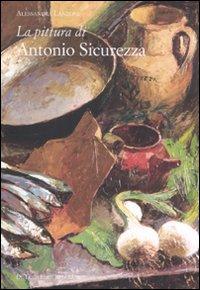 La pittura di Antonio Sicur...